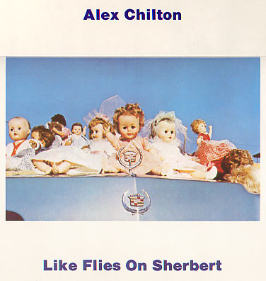 Alex-chilton-like-flies-on-sherbert